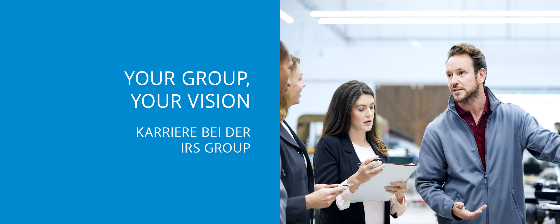Your Group, your vision - Karriere bei der IRS Group